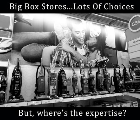 Big Box Stores...Lots of choices...But, where's the expertise?